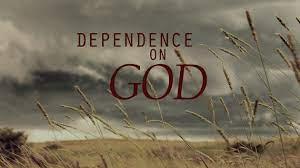 Dependence On God